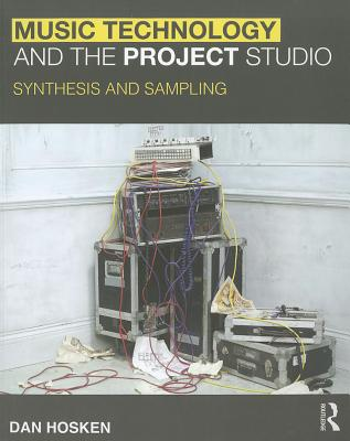Music Technology and the Project Studio By Hosken, Daniel W.